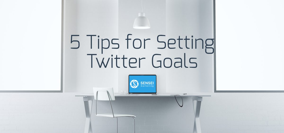 5 Tips for Setting Twitter Goals