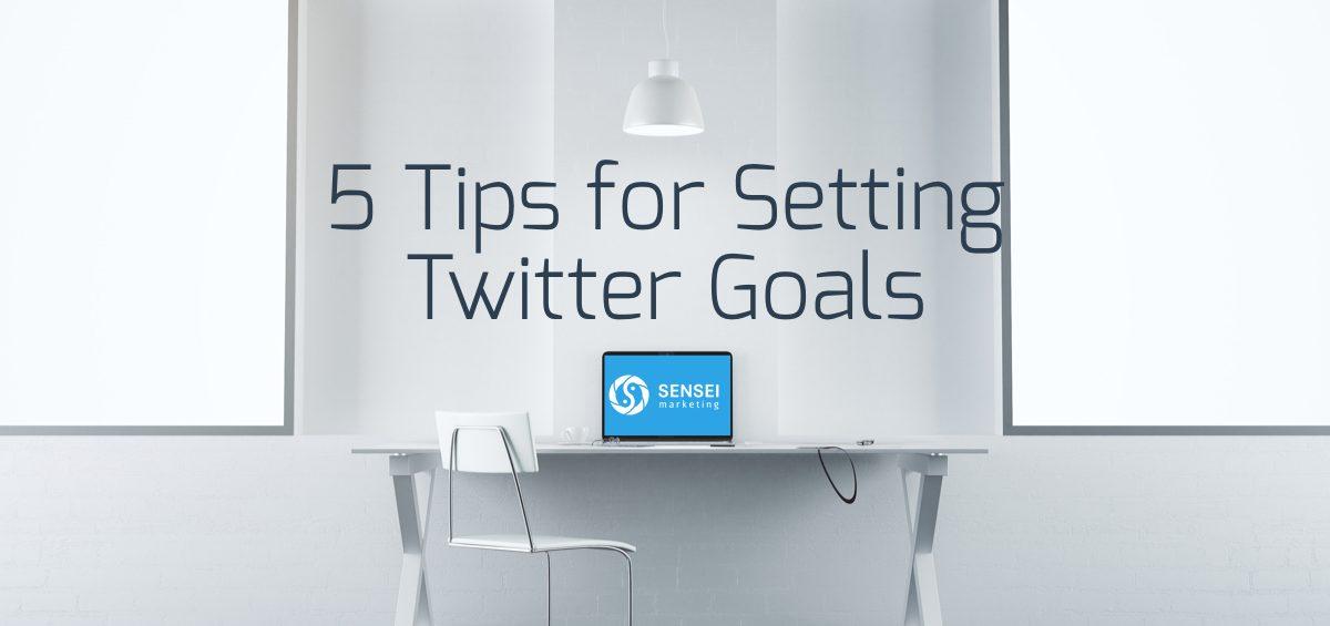 5 Tips for Setting Twitter Goals