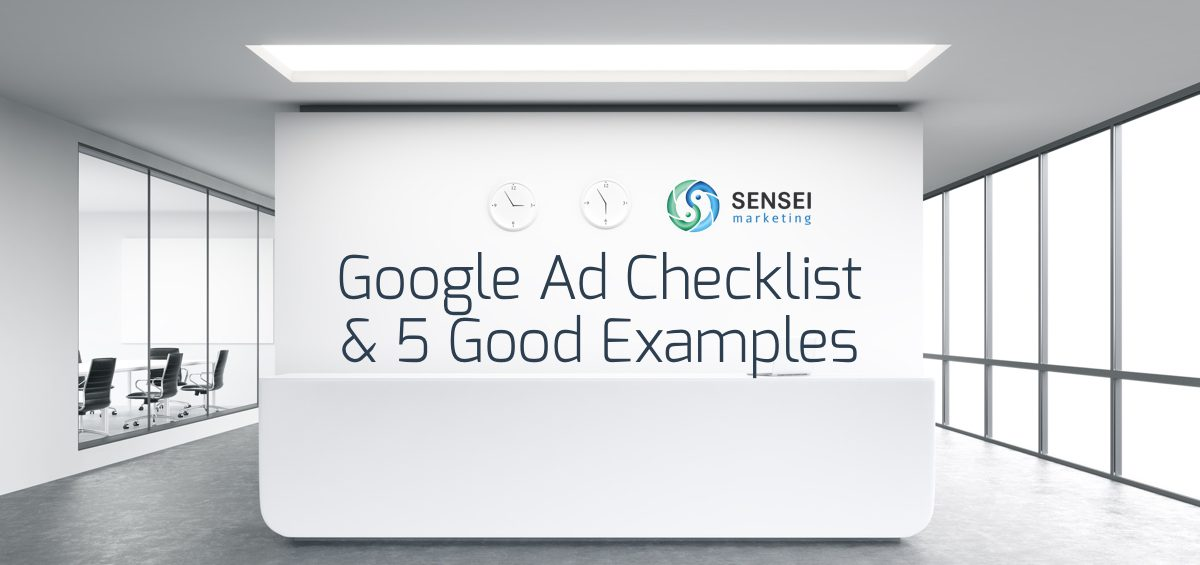 Google Ad Checklist & 5 Good Examples