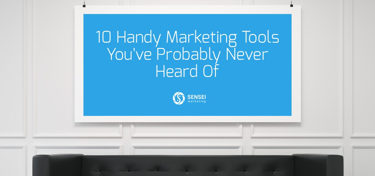 10 Handy Marketing Tools You've Probably Never Heard Of
