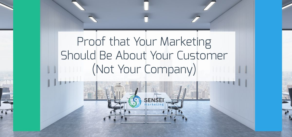 marketing is about your customer not your company