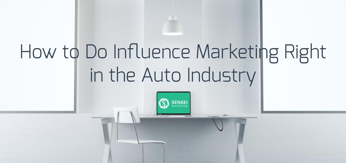 influence marketing auto industry case study