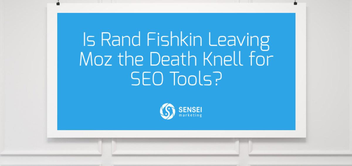 rand fishkin moz end of seo tools