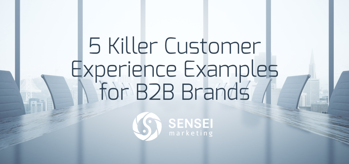 5 B2B Customer Experience Examples