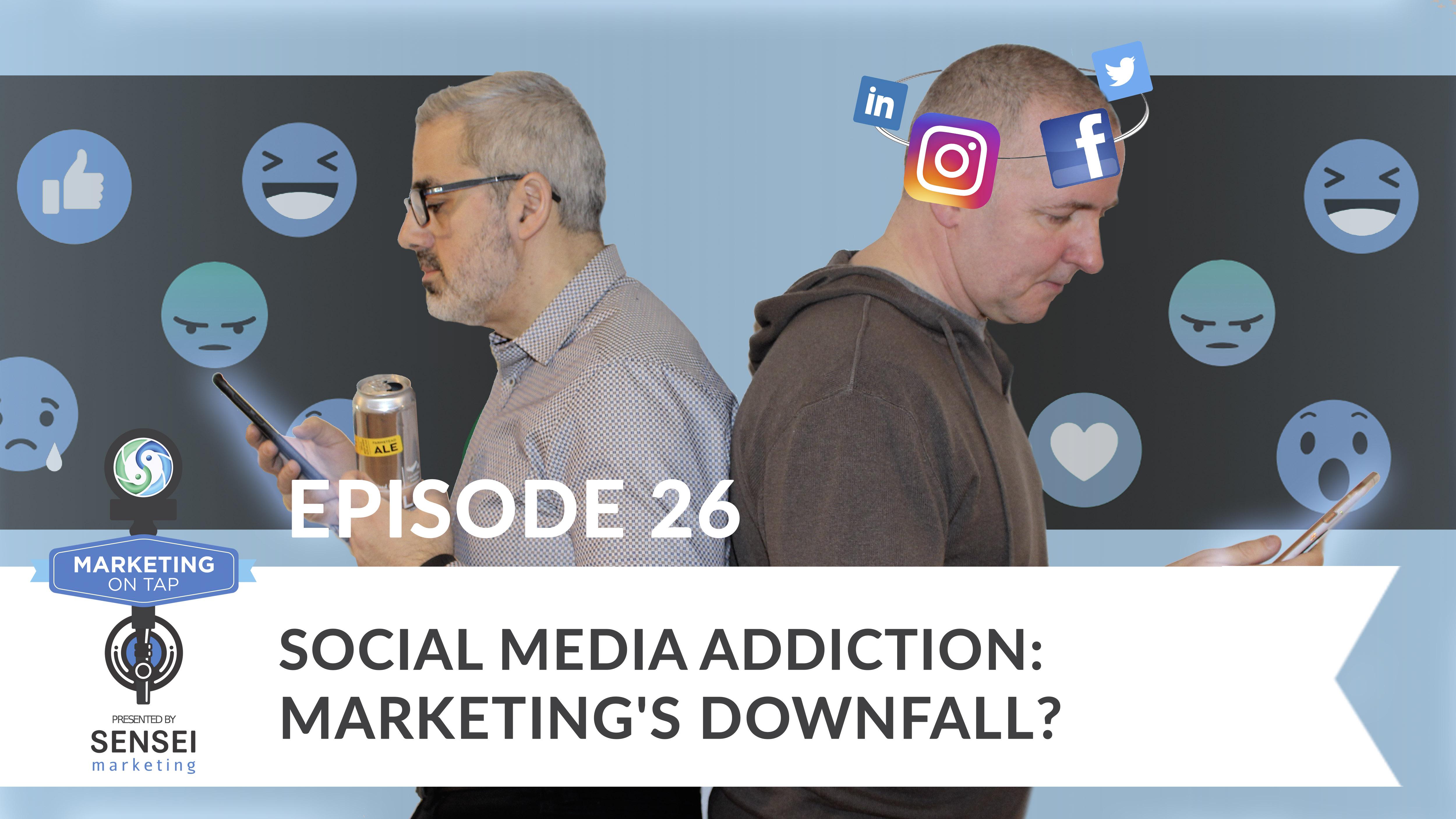 Social Media Addiction - Marketing's Downfall?