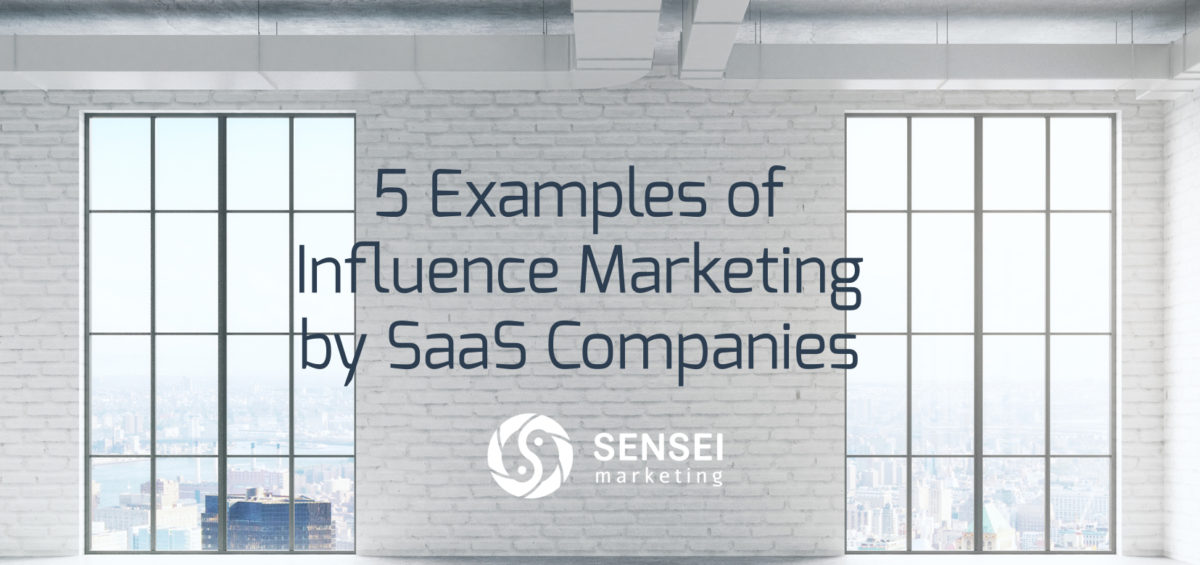examples saas influence marketing campaigns